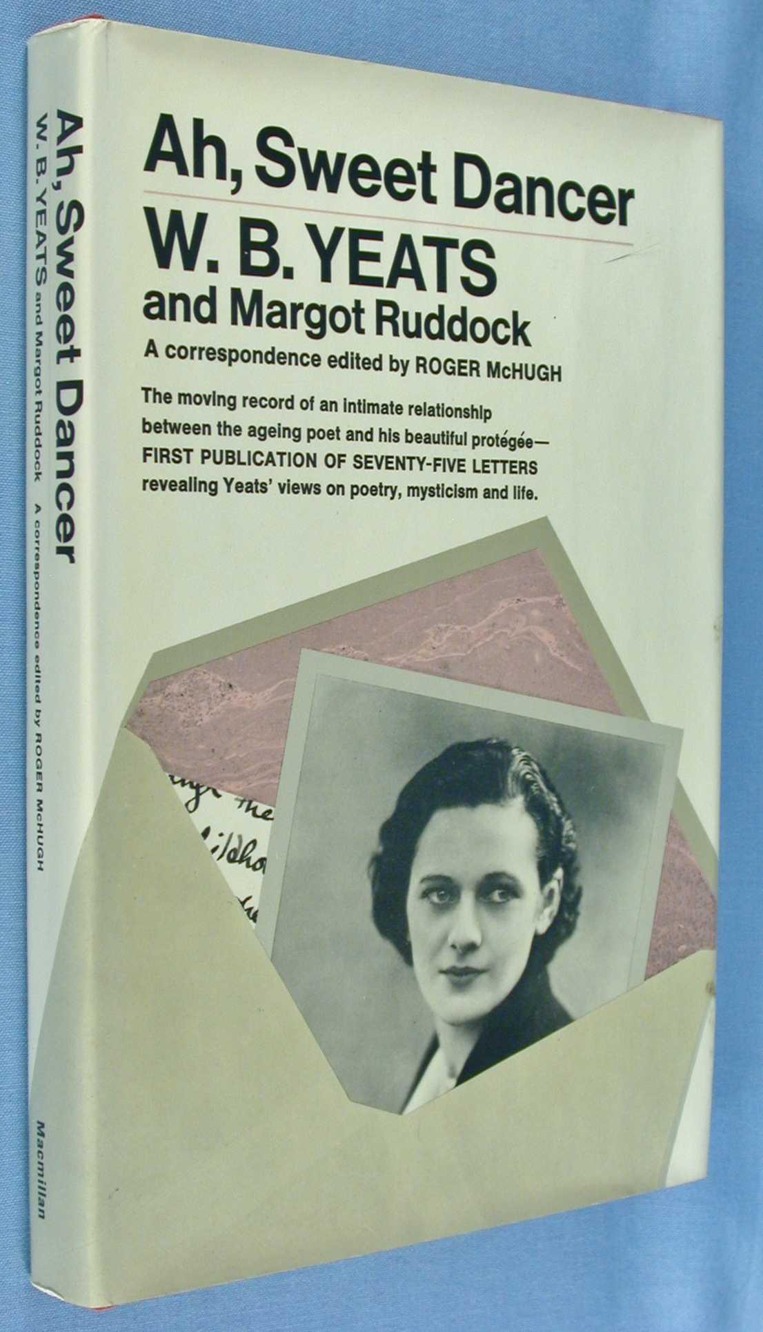 Ah, Sweet Dancer:  W.B. Yeats and Margot Ruddock, McHugh, Roger (editor)