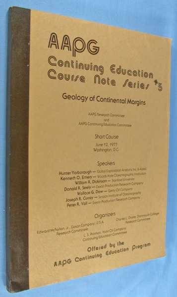 Geology of Continental Margins - Short Course, June 12, 1977 - AAPG Continuing Education Course Note Series #5, Yarborough, Hunter, et. al.