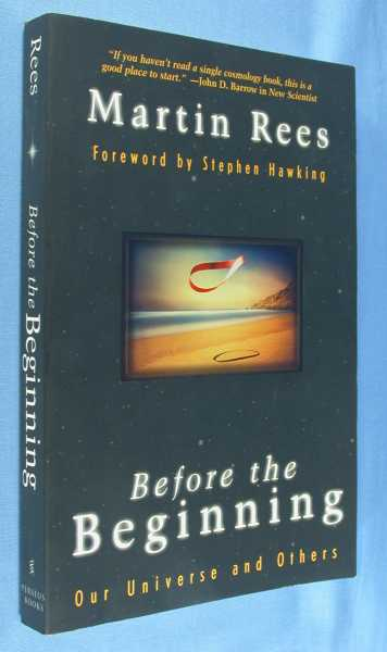 Before the Beginning: Our Universe and Others, Rees, Martin; Stephen Hawking (foreward)