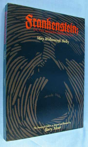 Frankenstein; Or, The Modern Prometheus (The 1812 Text in Three Volumes -The Pennyroyal Edition), Shelley, Mary; Carol Joyce Oates (Afterword)
