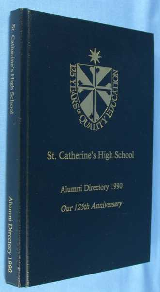 Alumni Directory for St. Catherine's High School -1990 - 125th Anniversary, St. Catherine's High School