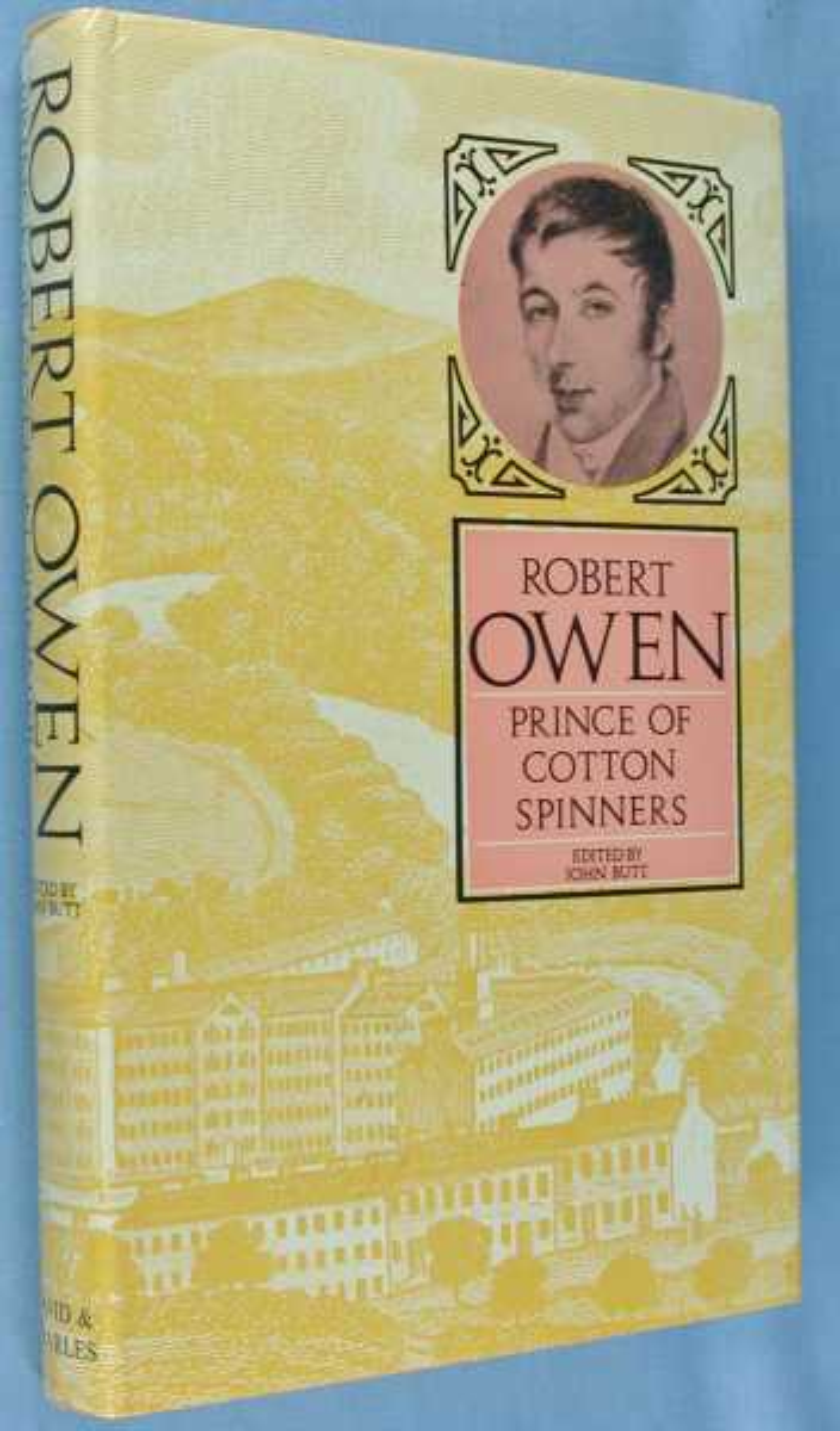 Robert Owen: Prince of Cotton Spinners, Butt, John (editior)