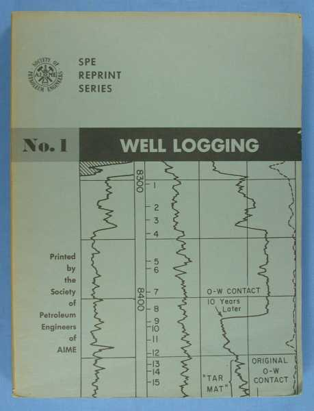 Well Logging (SPE Reprint Series No. 1), Society of Petroleum Engineers