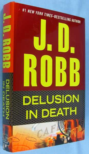 Delusion in Death, Robb, J. D. (aka Nora Roberts)