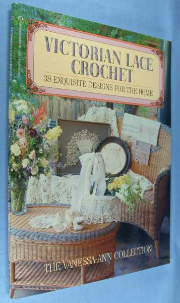 Victorian Lace Crochet - 38 Exquisite Designs for the Home (Vanessa-Ann Collection), Vanessa-Ann