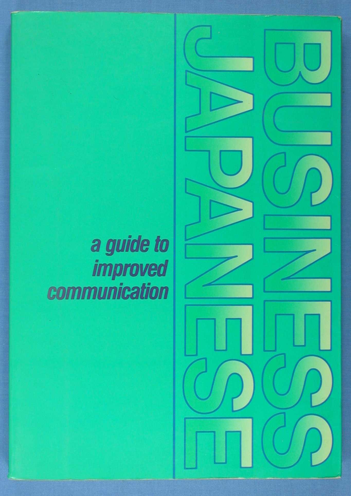 Business Japanese: A Guide to Improved Communication, Taiji Hosokawa; Hajime Takamizawa; NIssan Motor Co.