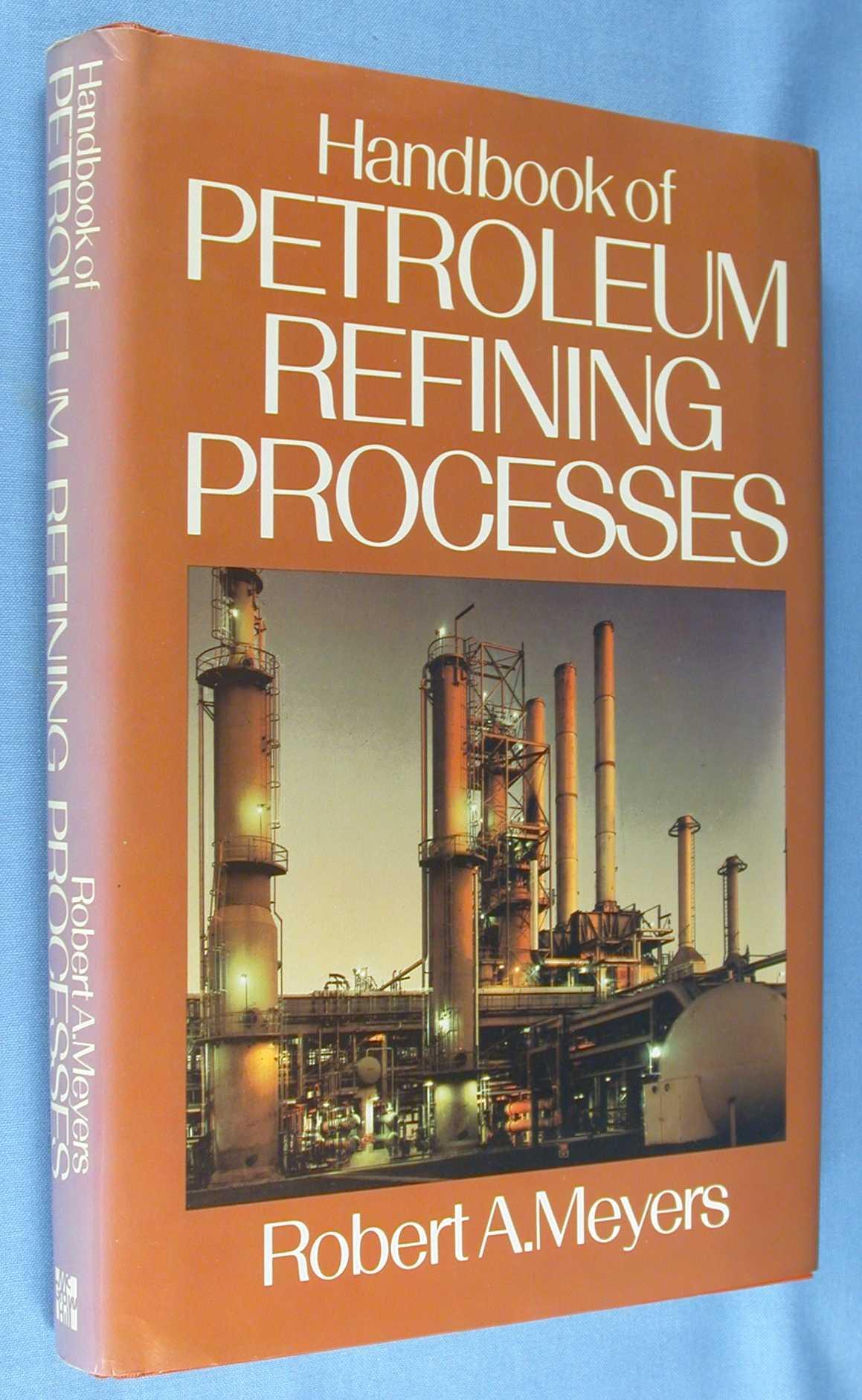 Handbook of Petroleum Refining Processes, Meyers, Robert A. (editor)