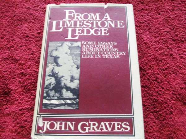 From a Limestone Ledge:  Some Essays and Other Ruminations About Country Life in Texas, Graves, John