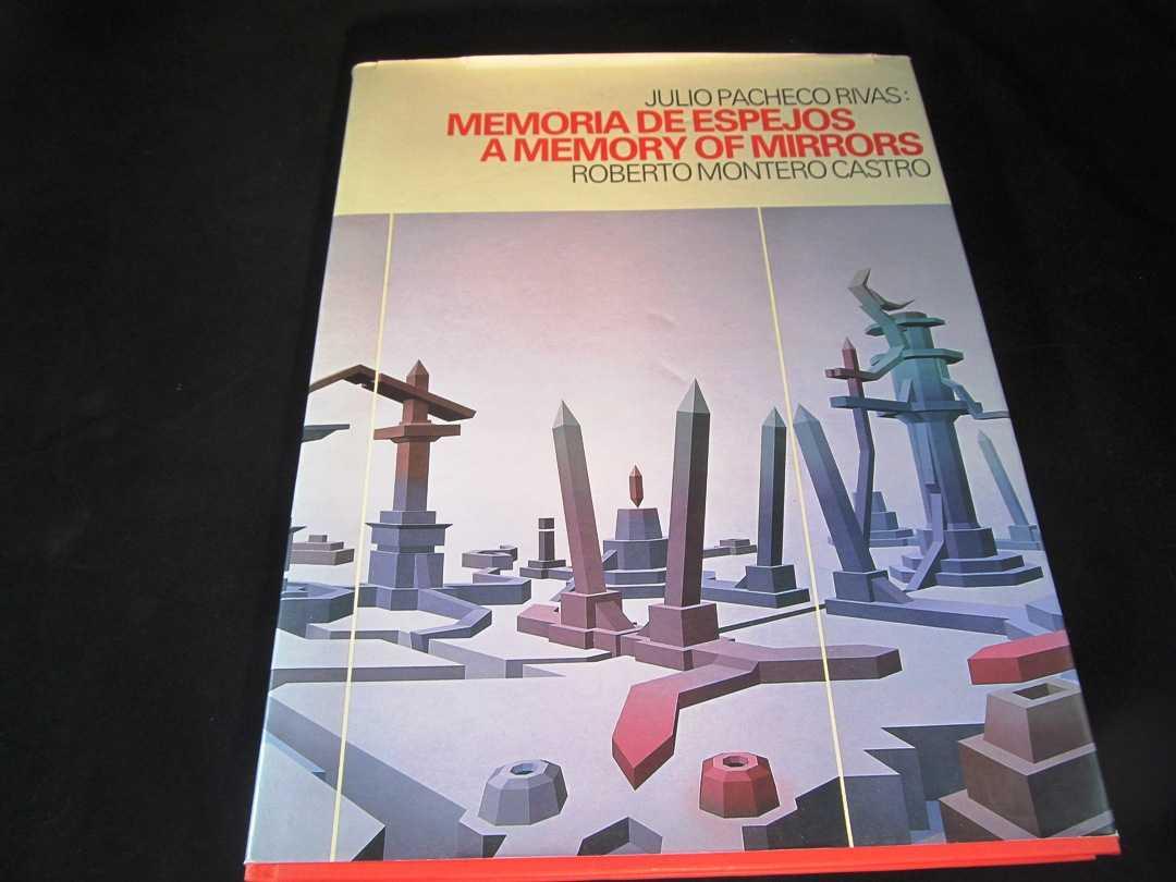Julio Pacheco Rivas:  Memoria De Espejos (A Memory of Mirrors), Castro, Roberto Montero