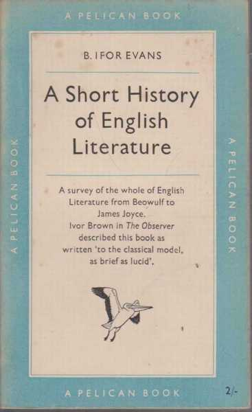 A Short History Of English Literature, B. Ivor Evans