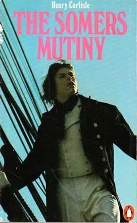 The Somers Mutiny, Henry Carlisle