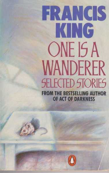 One Is A Wanderer - Selected Stories, Francis King