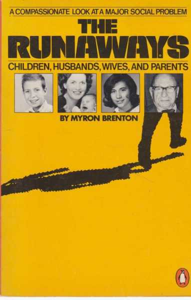 The Runaways - Children, Husbands, Wives and Parents - A Compassionate Look At A Major Social Problem, Myron Brenton