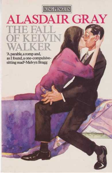 The Fall Of Kelvin Walker, Alasdair Gray