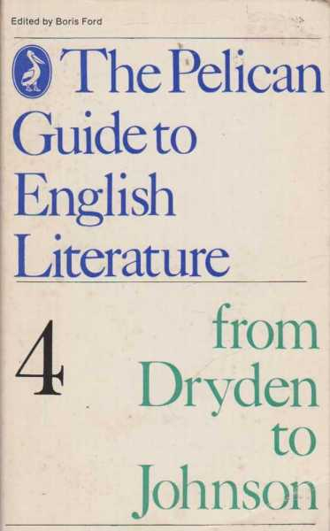 From Dryden To Johnson (The Pelican Guide To English Literature 4), Boris Ford (Editor)