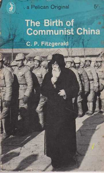 The Birth Of Communist China, C. P. Fitzgerald