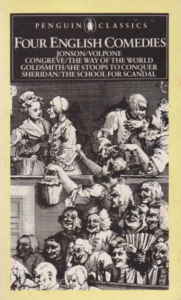 Four English Comedies of the 17th and 18th centuries: Volpon- or the Fox; The Way of the World; She Stoops to Conquer; The School for Scandal, J. M. Morrel - Editor / Jonson / Congreve / Goldsmith / Sheridan