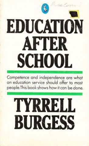 Education After School, Tyrrell Burgess