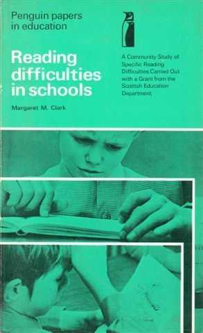 Reading Difficulties in Schools, Margaret M. Clark