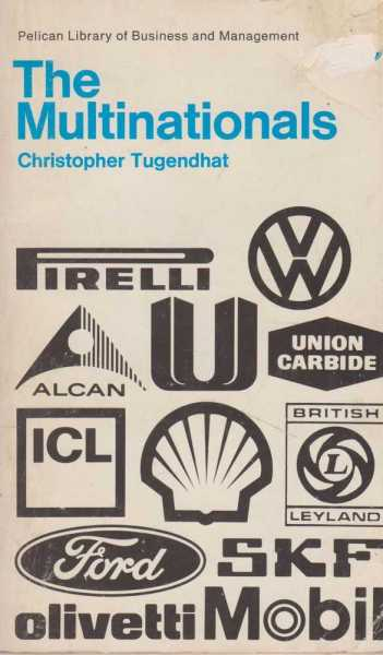 The Multinationals [Pelican Library of Business and Management], Christopher Tugendhat
