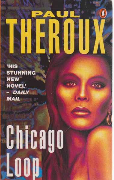 Chicago Loop, Paul Theroux
