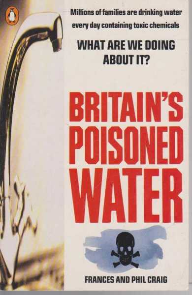 Britain's Poisoned Water, Frances and Phil Craig