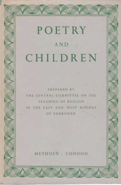 Poetry and Children - Prepared by the Central Committee on the Teaching of English in the East and West Ridings of Yorkshire, Bonamy Dobree [Foreword]