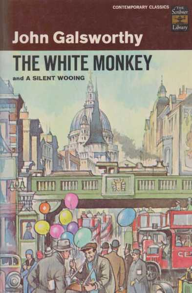 The White Monkey and A Silent Wooing, John Galsworthy