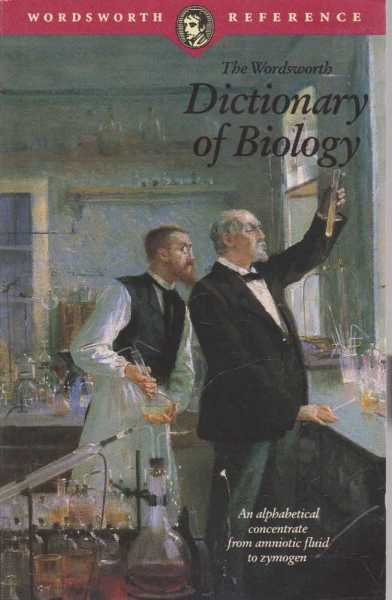 Dictionary of Biology, Wordsworth Reference