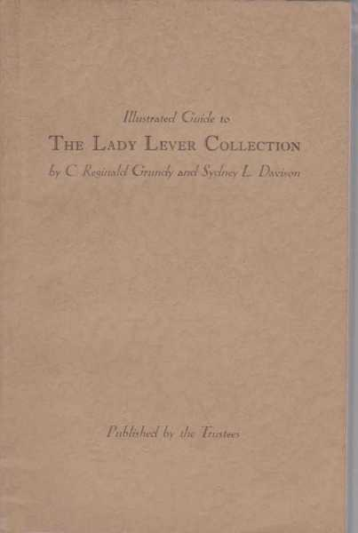 Illustrated guide to The Lady Lever Collection, C. Reginald Grundy and Sydney L. Davison