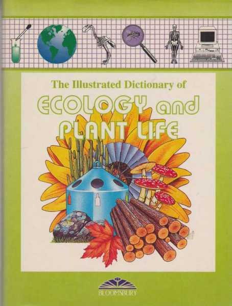 The Illustrated Dictionary of Ecology and Plant Life, No Author Credited