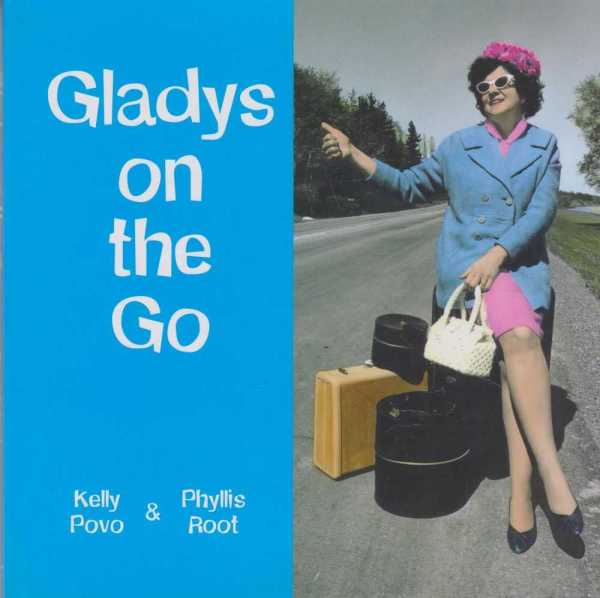 Gladys on the go, Kelly Povo & Phyllis Root