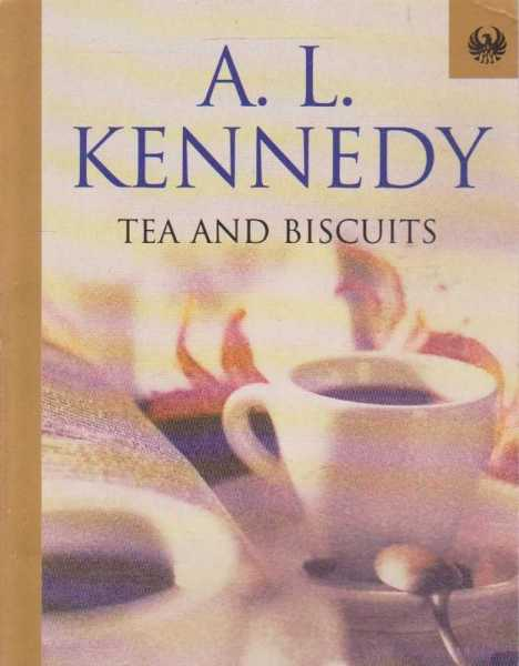 Tea and Biscuits, A. L. Kennedy