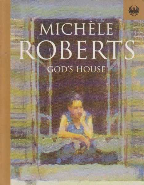 God's House, Michele Roberts