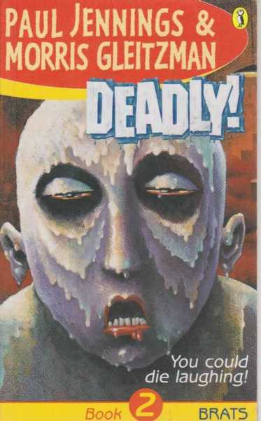 Deadly! Book 2: Brats, Paul Jennings and Morris Gleitzman