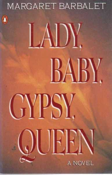 Lady, Baby, Gypsy, Queen, Margaret Barbalet