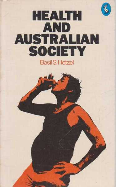 Health And Australian Society, Basil S. Hetzel