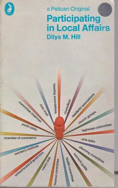 Participating in Local Affairs, Dilys M. Hill