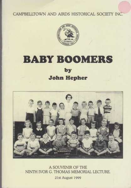 Baby Boomers - a Souvenir of the Ninth Ivor G. Thomas Memorial Lecture, John Hepher