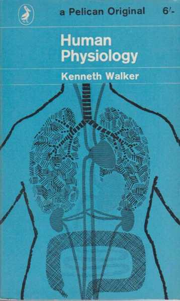 Human Physiology, Kenneth Walker