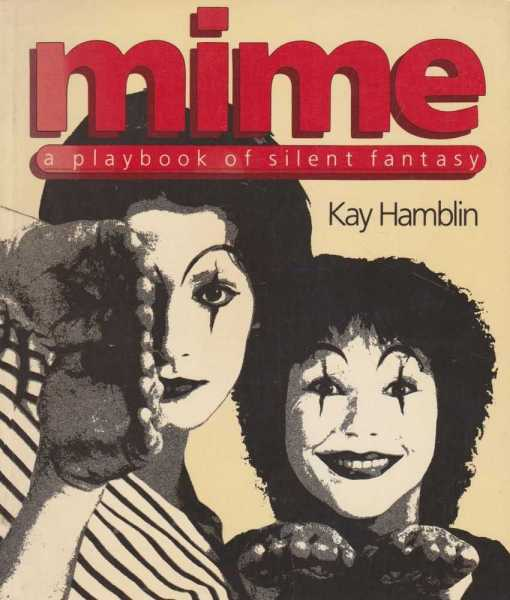 Mime - A Playbook of Silent Fantasy, Kay Hamblin