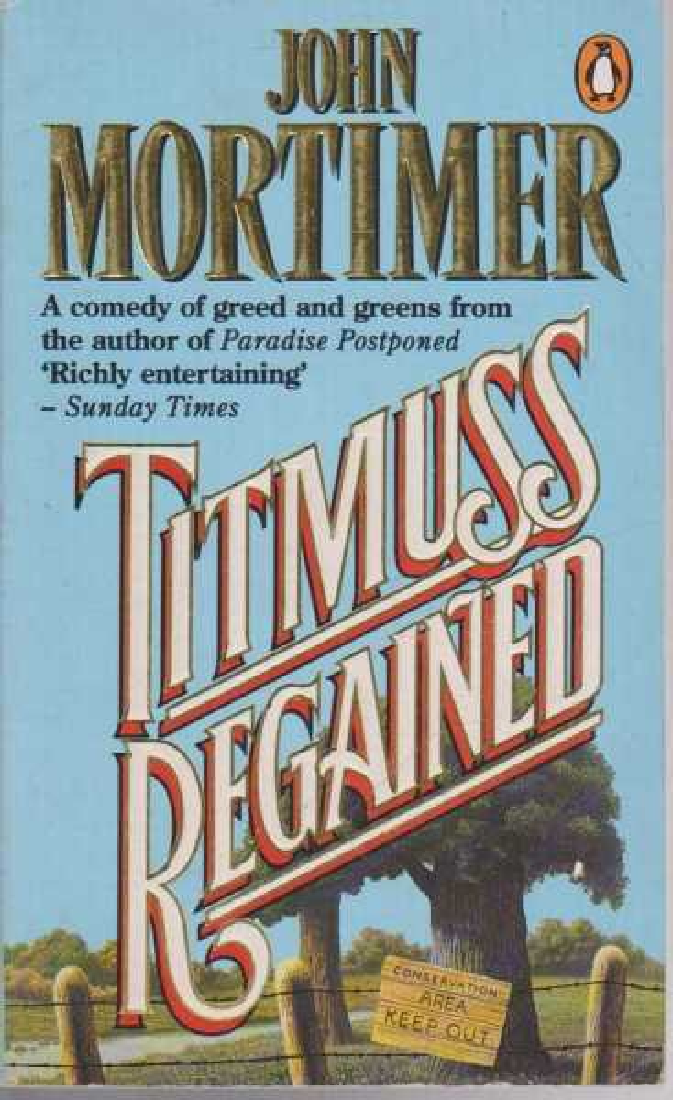 Titmuss Regained, John Mortimer