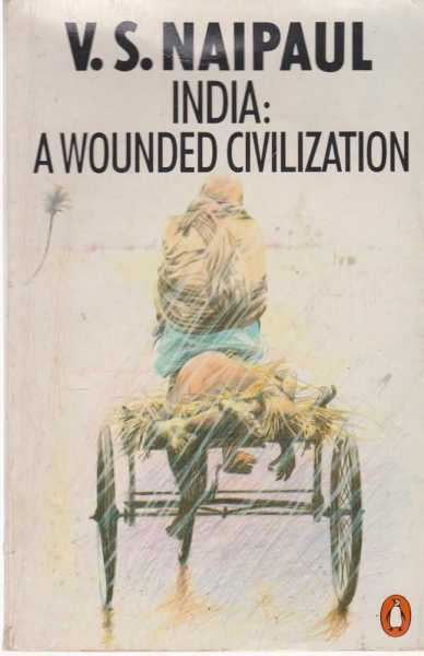 India: A Wounded Civilization, V. S. Naipaul