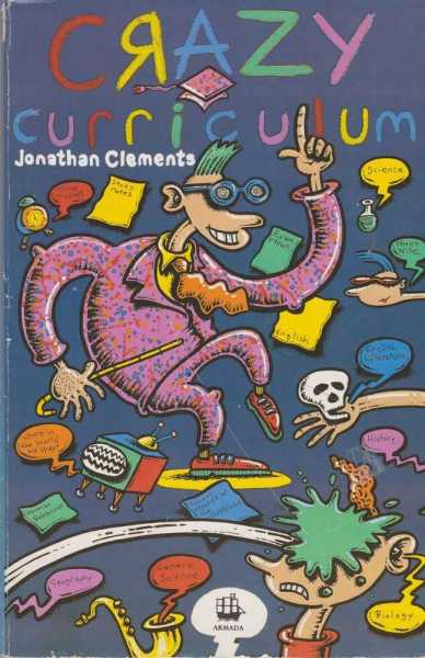 Crazy Curriculum, Jonathan Clements
