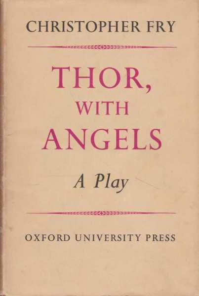 Thor, With Angels - A Play, Christopher Fry