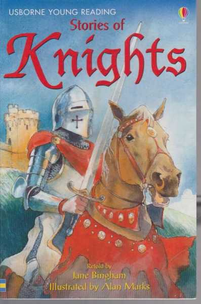 Stories of Knights (Usborne Young Reading: Series One), Jane Bingham (retold by)