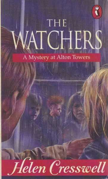 The Watchers: A Mystery at Alton Towers, Helen Cresswell