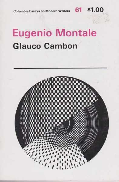 Eugenio Montale (Columbia Essays On Modern Writers #61), Glauco Cambon