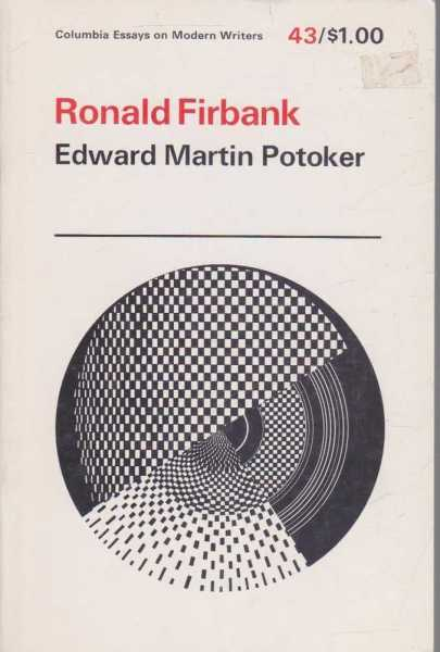 Ronald Firbank (Columbia Essays On Modern Writers #43), Edward Martin Potoker