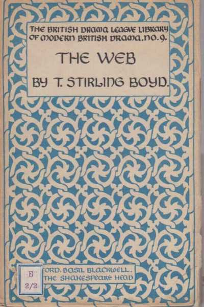 The Web - A Play In Three Acts, T. Stirling Boyd
